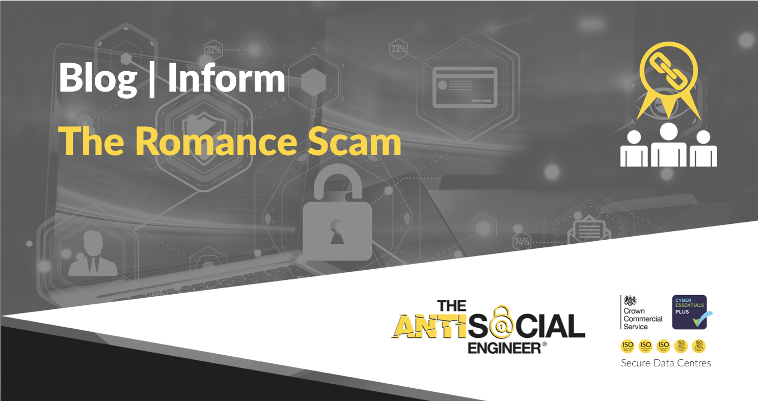 The Romance Scam | The AntiSocial Engineer Limited